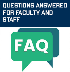 Answers to Satff and Faculty Frequently Asked Questions